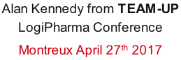 Alan Kennedy from TEAM-UP  LogiPharma Conference  Montreux April 27th 2017
